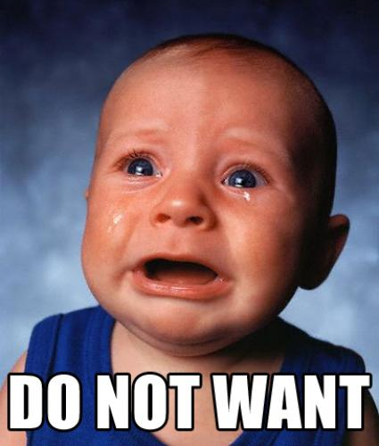 Funny Pics / do not want baby