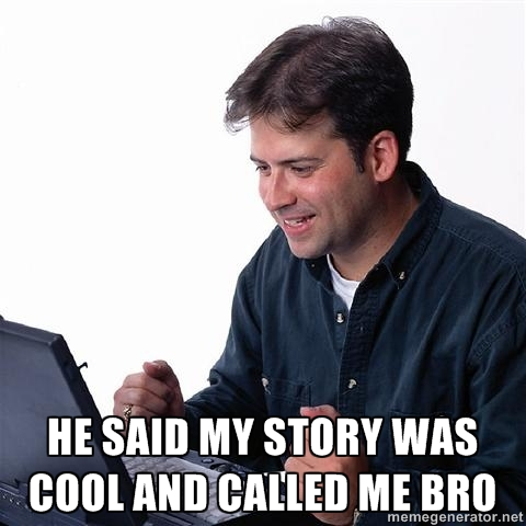 He said my story was cool