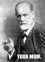 SFreud Your Mom