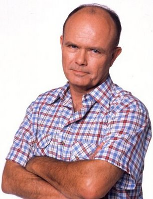 """Red"" Forman is Not Amused"